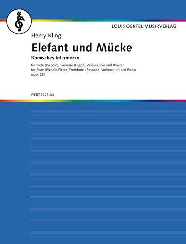 Elefant und Mücke: Komisches Intermezzo. op. 520. Piccoloflöte (Trompete), Posaune und Klavier.