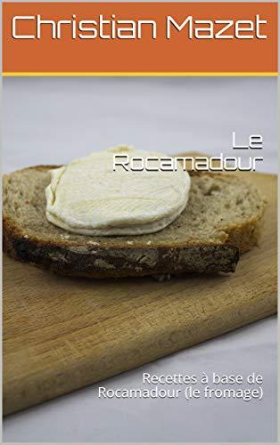 Rocamadour: Recettes base