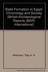 State Formation in Egypt: Chronology and Society (British Archaeological Reports International Series)