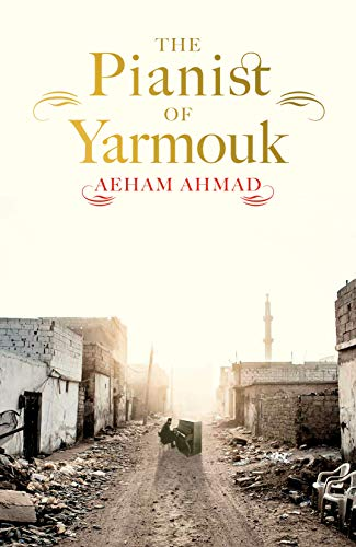 The Pianist of Yarmouk (English Edition)