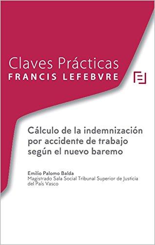 Claves Prácticas: Cálculo de la Indemnización por accidente de trabajo según el nuevo baremo + Calculadora de Indemnizaciones por Lefebvre-El Derecho