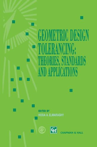Geometric Design Tolerancing: Theories, Standards and Applications