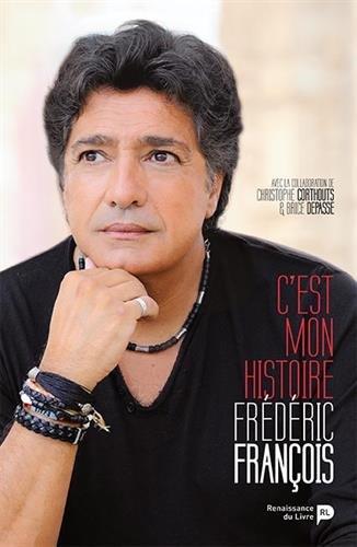 Frédéric François : C'est mon histoire par Brice Depasse