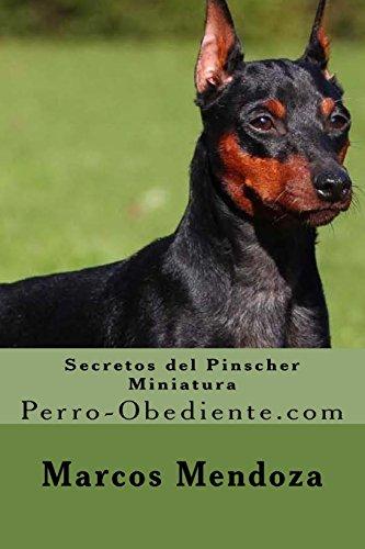 Secretos del Pinscher Miniatura: Perro-Obediente.com por Marcos Mendoza