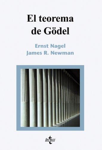 El Teorema de Gödel (Filosofía - Filosofía Y Ensayo) por Ernst Nagel