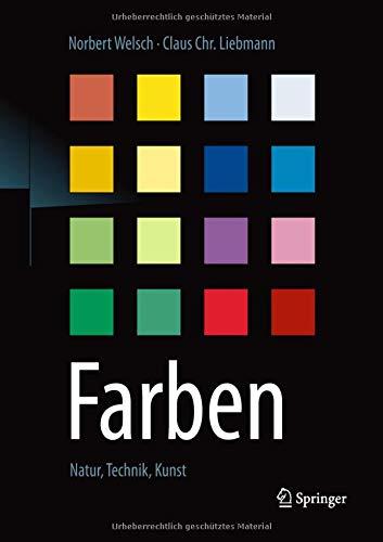 Farben: Natur, Technik, Kunst