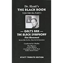 Black Book: Galt's Ark - The Black Symphony, First Movement v. III, Pt. I: 3 (Black Book (New Falcon)) by Christopher S. Hyatt (2010-11-17)
