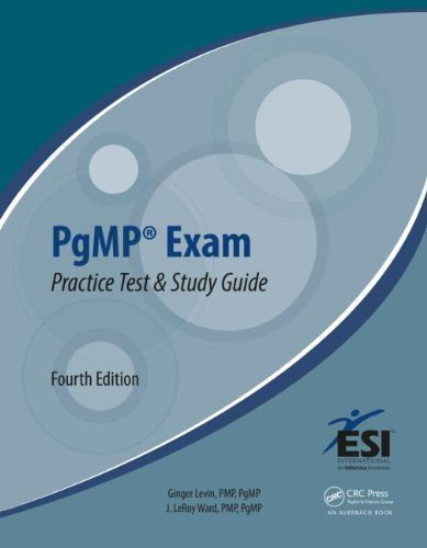 [EPUB] Pgmp? exam practice test and study guide, fourth edition (esi international project management series) 4th edition by levin, ginger, ward, j. leroy (2013) spiral-bound