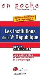 Les Institutions de la Ve République : comment fonctionne la Ve République ? : Les points clés du droit constitutionnel de la Ve République