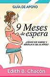9 Meses de Espera: Cómo ser madre y abuela a los 35 años