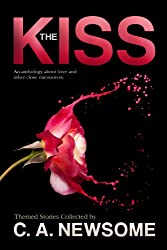 The Kiss (An Anthology of Love and Other Close Encounters