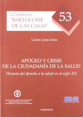 Apogeo y crisis de la ciudadanía de la salud: Historia del derecho a la salud en el siglo XX (Colección Cuadernos Bartolomé de las Casas)