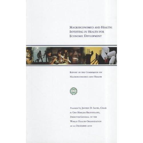 Macroéconomie et santé : investir dans la santé pour le développement économique. Rapport de la Commission Macroéconomie et Santé
