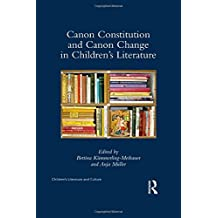 Canon Constitution and Canon Change in Children S Literature (Children's Literature and Culture (Hardcover))