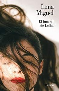 El funeral de Lolita par Luna Migel
