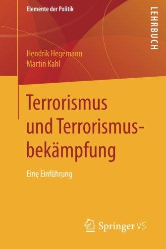 Terrorismus und Terrorismusbekämpfung: Eine Einführung (Elemente der Politik)