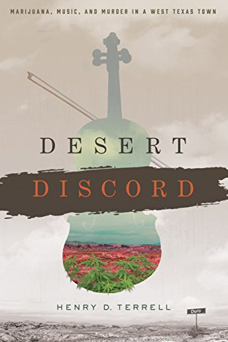 Desert Discord: Marijuana, Music, and Murder in a West Texas Town (English Edition)