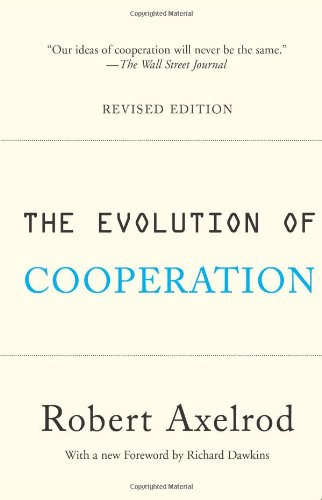 The Evolution of Cooperation: Revised Edition por Robert Axelrod