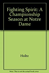 Title: The Fighting Spirit A Championship Season at Notre
