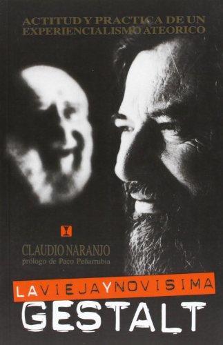 La vieja y novísima Gestalt (Terapia Gestaltica) por Claudio Naranjo
