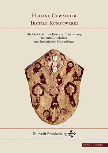 Heilige Gewänder - Textile Kunstwerke (Schriften des Domstifts Brandenburg, Band 1) (Heilig Geist Kostüm)