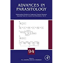 Mathematical Models for Neglected Tropical Diseases: Essential Tools for Control and Elimination, Part B (Advances in Parasitology Book 94)