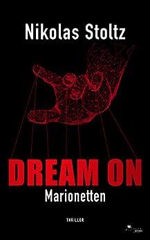 DREAM ON - Marionetten (Thriller) von [Stoltz, Nikolas]