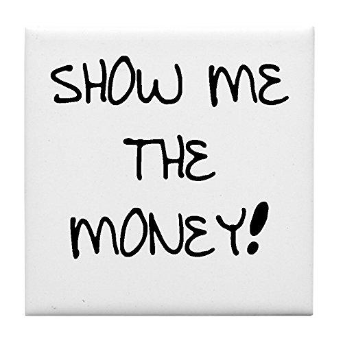 cafepress-show-me-the-money-tile-coaster-drink-coaster-small-trivet