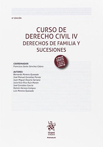 Curso de Derecho Civil IV. Derechos de Familia y Sucesiones 8ª Edición 2017