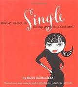 Even God is Single: (So Stop Giving ME a Hard Time) by Karen Salmansohn (26-Apr-2001) Hardcover