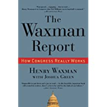 The Waxman Report: How Congress Really Works (English Edition)