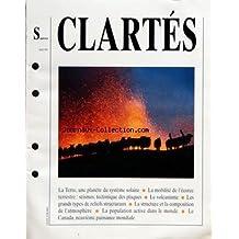 CLARTES du 01/05/1991 - LE VOLCANISME - LA STRUCTURE ET LA COMPOSITION DE L'ATMOSPHERE - PANORAMA DE LA TERRE - LA TERRE, UNE PLANETE DU SYSTEME SOLAIRE - LA PLANETE BLEUE PAR PIERRE PECH - LA MOBILITE DE L'ECORCE TERRESTRE - LA TECTONIQUE DES PLAQUES - LES CHAINES DE MONTAGNES ET LES RELIEFS CONTINENTAUX PAR PIERRE PECH - LES GRANDS TYPES DE RELIEFS STRUCTURAUX PAR PIERRE PECH - L'ATMOSPHERE - LA RADIATION ET LES TEMPERATURES - L'HUMIDITE ET LES PRECIPITATIONS - LES MOUVEMENTS DE