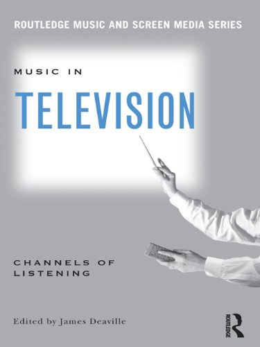 Music in Television: Channels of Listening (Routledge Music and Screen Media Series) (English Edition)