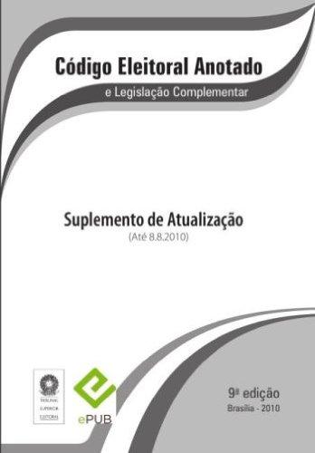 Código Eleitoral Brasileiro Suplemento - Ago 2010 (Portuguese Edition) por Supremo Tribunal Eleitoral