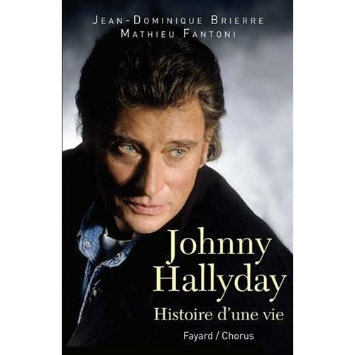 Johnny Hallyday: Histoire d'une vie