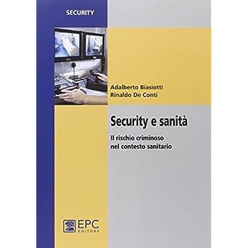 Security E Sanità. Il Rischio Criminoso Nel Contesto Sanitario