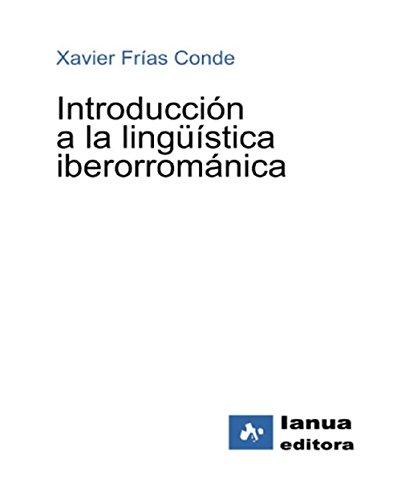 Introducción a la Lingüística Iberorrománica por Xavier Frias Conde