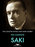 The Complete Saki: 144 Collected Novels and Short Stories (English Edition)