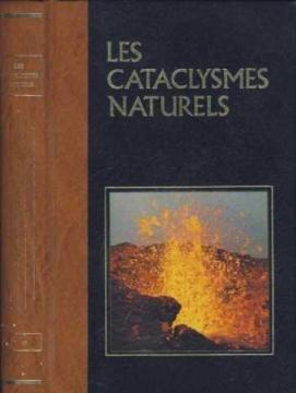 Les cataclysmes naturels, la colère des cieux, tome II