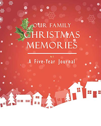 Our Family Christmas Memories Vol 5: A Five-Year Journal (Years Spiele New Eve)