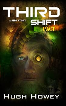 Third Shift - Pact (Part 8 of the Silo Series) (English Edition) par [Howey, Hugh]