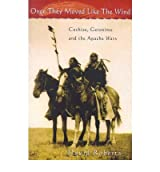 Once They Moved Like the Wind Cochise, Geronimo and the Apache Wars by Roberts, David ( Author ) ON Apr-23-1998, Paperback