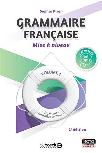 Grammaire française - Mise à niveau (vol. 1) : Supérieur et formation continue