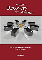 Recovery Manager Kompakt: Eine strukturierte Einführung in den Recovery Manager