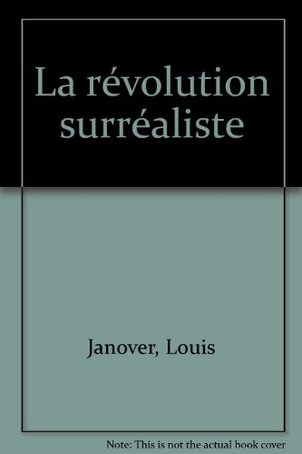 La révolution surréaliste par Louis Janover