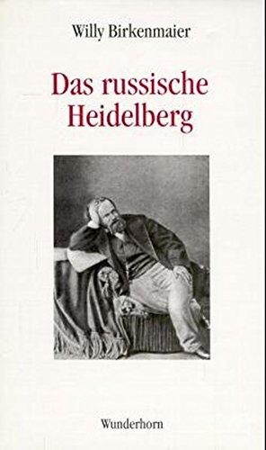Das russische Heidelberg: Zur Geschichte der deutsch-russischen Beziehungen im 19. Jahrhundert