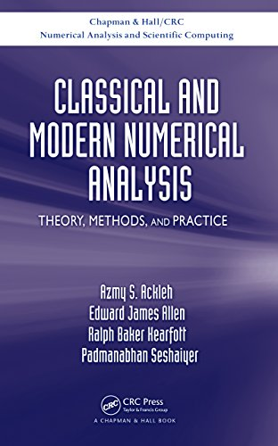 Classical and Modern Numerical Analysis: Theory, Methods and Practice (Chapman & Hall/CRC Numerical Analysis and Scientific Computing Series)