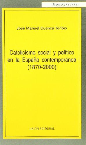Catolicismo social y político en la España contemporánea (1870-2000) por José Manuel Cuenca Toribio