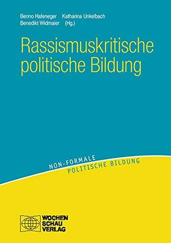 Rassismuskritische politische Bildung: Theorien - Konzepte - Orientierungen (non-formale politische Bildung)