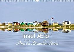 Insel Ærø - Perle der Dänischen Südsee (Wandkalender 2020 DIN A3 quer)